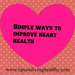 Simple ways to improve heart health