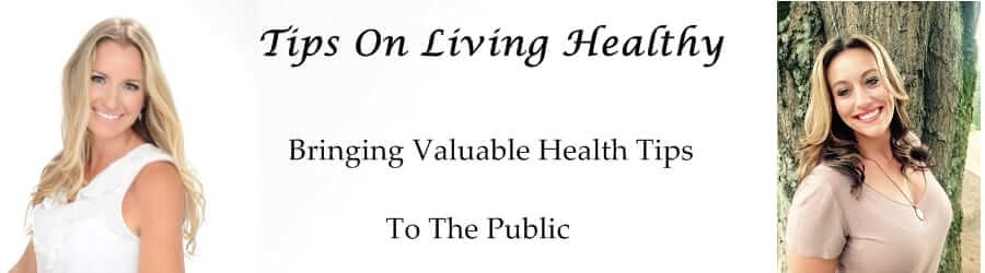 Tips On Living Healthy